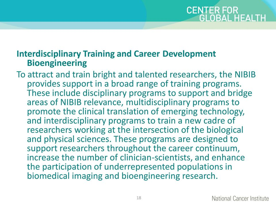 interdisciplinary programs to train a new cadre of researchers working at the intersection of the biological and physical sciences.