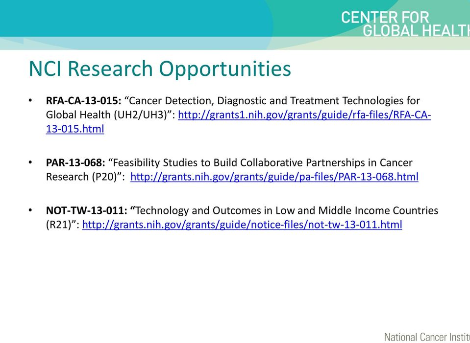 html PAR-13-068: Feasibility Studies to Build Collaborative Partnerships in Cancer Research (P20) : http://grants.nih.