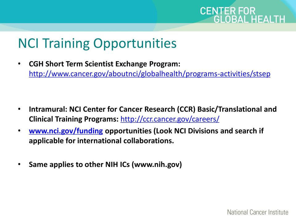 Basic/Translational and Clinical Training Programs: http://ccr.cancer.gov/careers/ www.nci.
