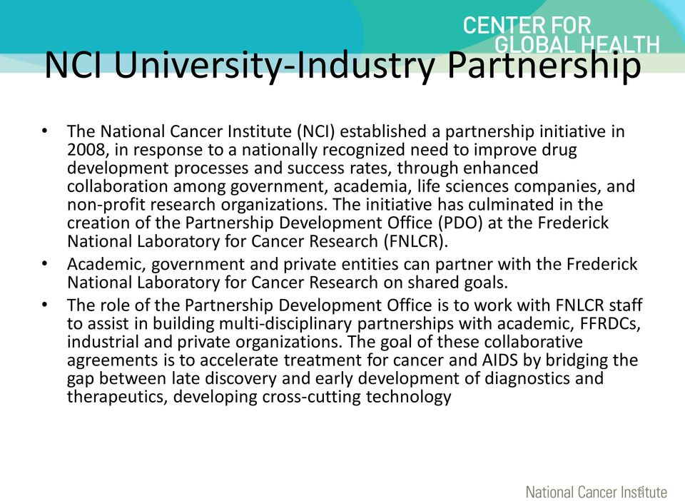 The initiative has culminated in the creation of the Partnership Development Office (PDO) at the Frederick National Laboratory for Cancer Research (FNLCR).