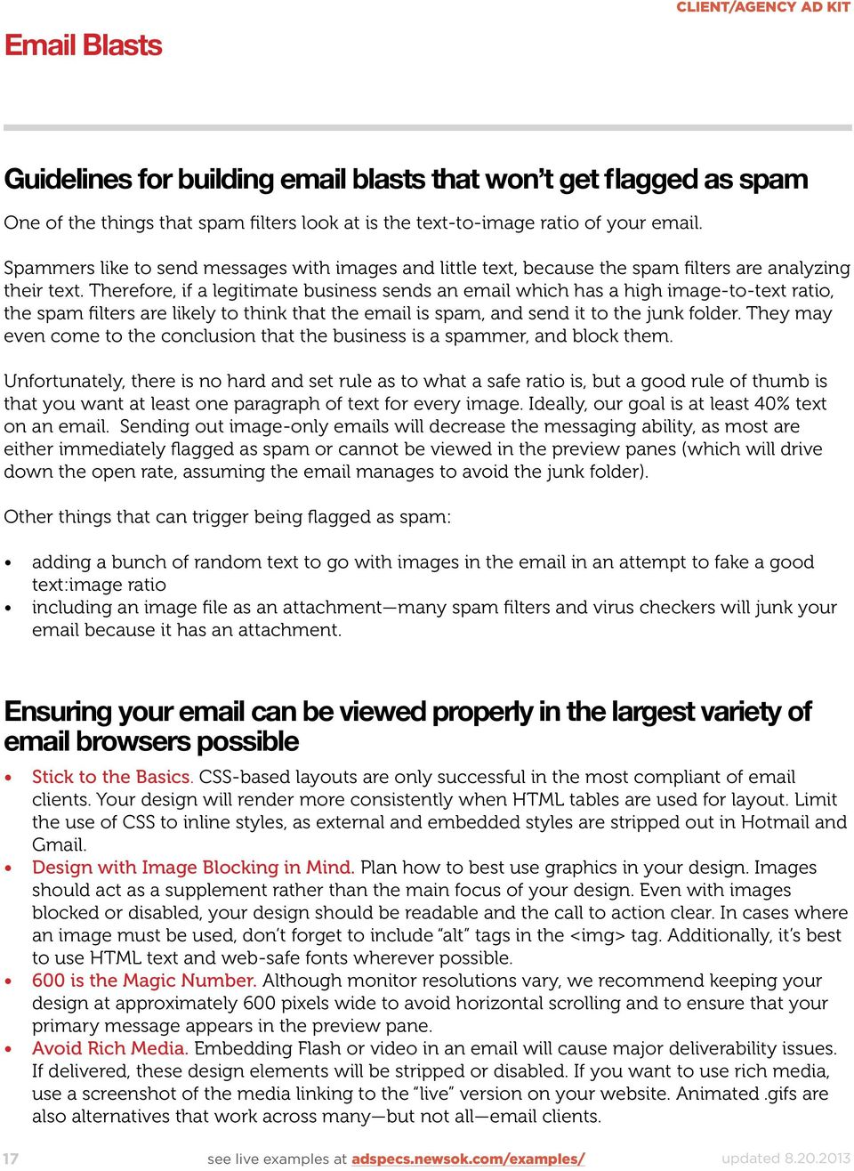 Therefore, if a legitimate business sends an email which has a high image-to-text ratio, the spam filters are likely to think that the email is spam, and send it to the junk folder.