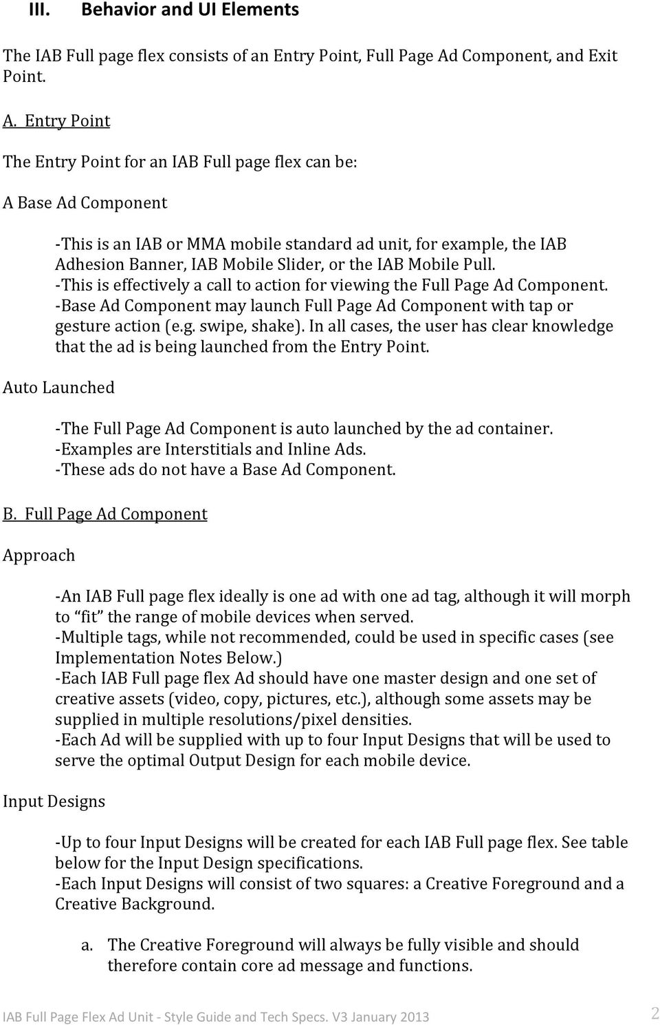 Entry Point The Entry Point for an IAB Full page flex can be: A Base Ad Component -This is an IAB or MMA mobile standard ad unit, for example, the IAB Adhesion Banner, IAB Mobile Slider, or the IAB