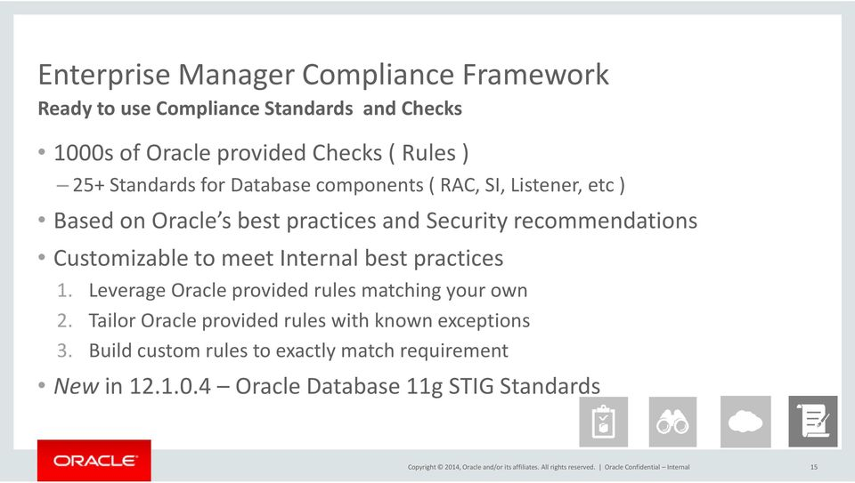 practices 1. Leverage Oracle provided rules matching your own 2. Tailor Oracle provided rules with known exceptions 3.