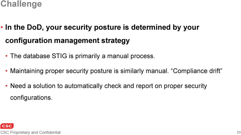 Maintaining proper security posture is similarly manual.