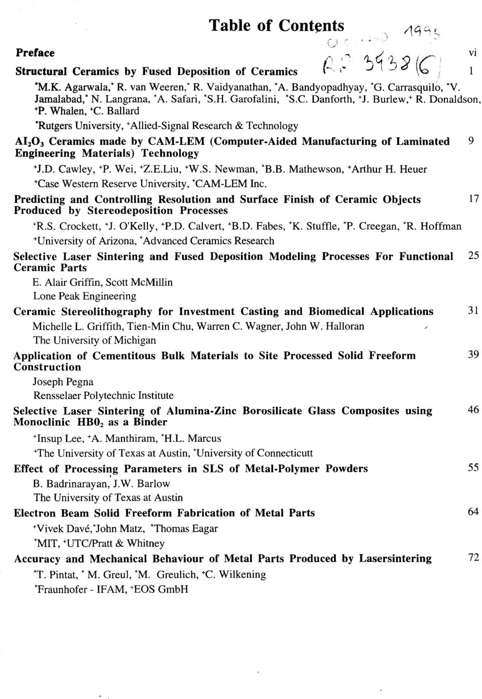 Ballard *Rutgers University, + Allied-Signal Research & Technology AI 2 O 3 Ceramics made by CAM-LEM (Computer-Aided Manufacturing of Laminated 9 Engineering Materials) Technology + J.D. Cawley, + P.