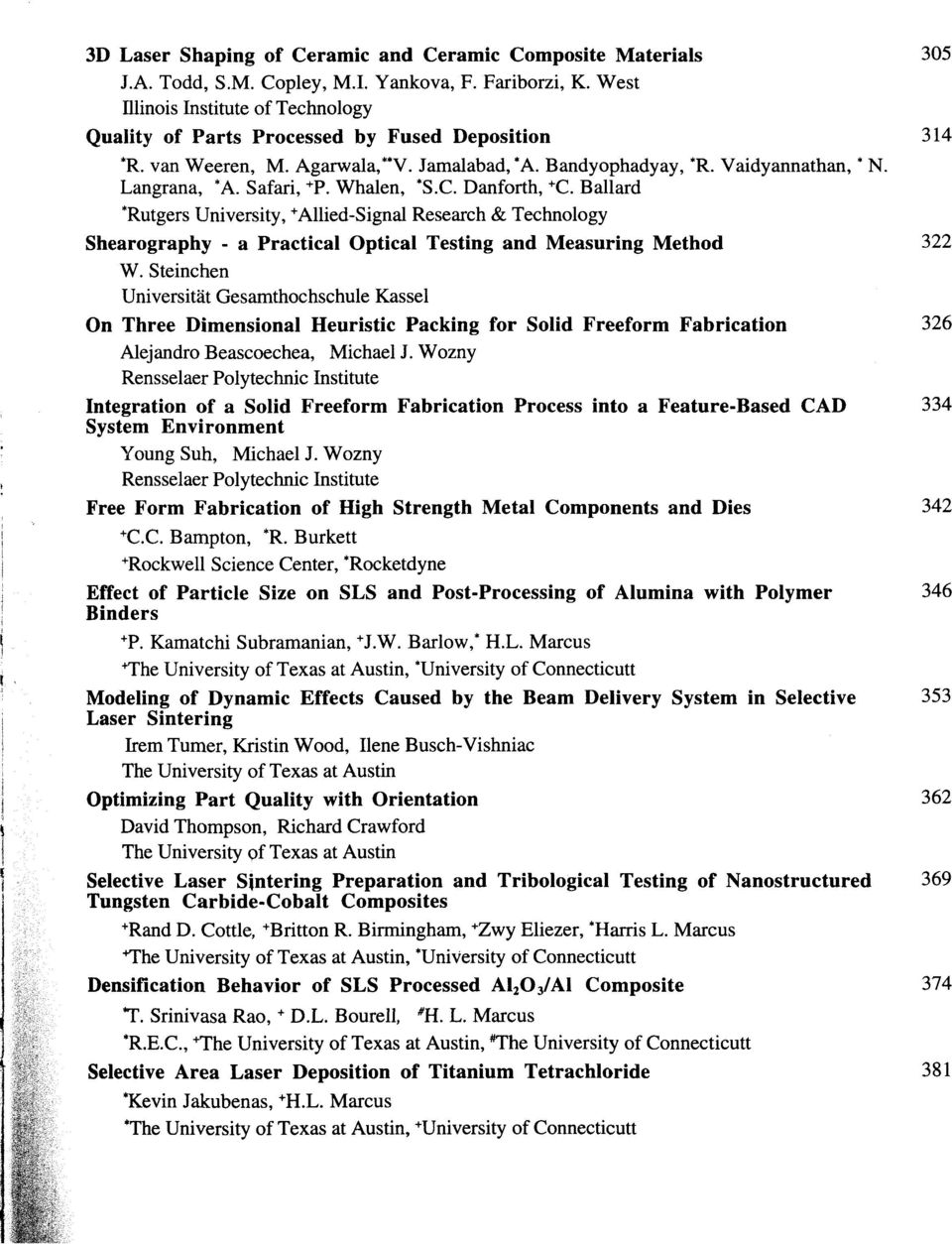Safari, + P. Whalen, *S.C. Danforth, + C. Ballard 'Rutgers University, + Allied-Signal Research & Technology Shearography - a Practical Optical Testing and Measuring Method 322 W.