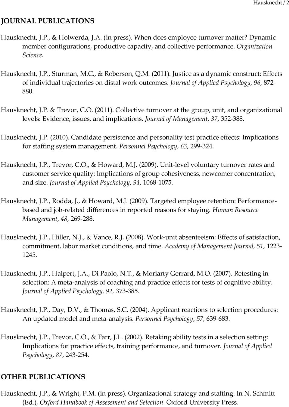 Journal of Applied Psychology, 96, 872-880. Hausknecht, J.P. & Trevor, C.O. (2011). Collective turnover at the group, unit, and organizational levels: Evidence, issues, and implications.