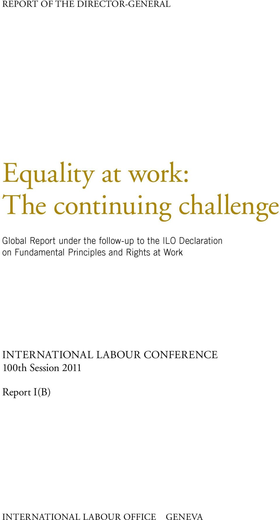 on Fundamental Principles and Rights at Work INTERNATIONAL LABOUR