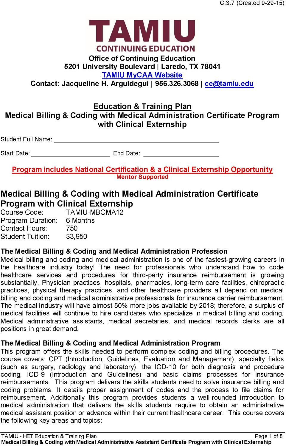 Certification & a Clinical Externship Opportunity Mentor Supported Medical Billing & Coding with Medical Administration Certificate Program with Clinical Externship Course Code: Program Duration: