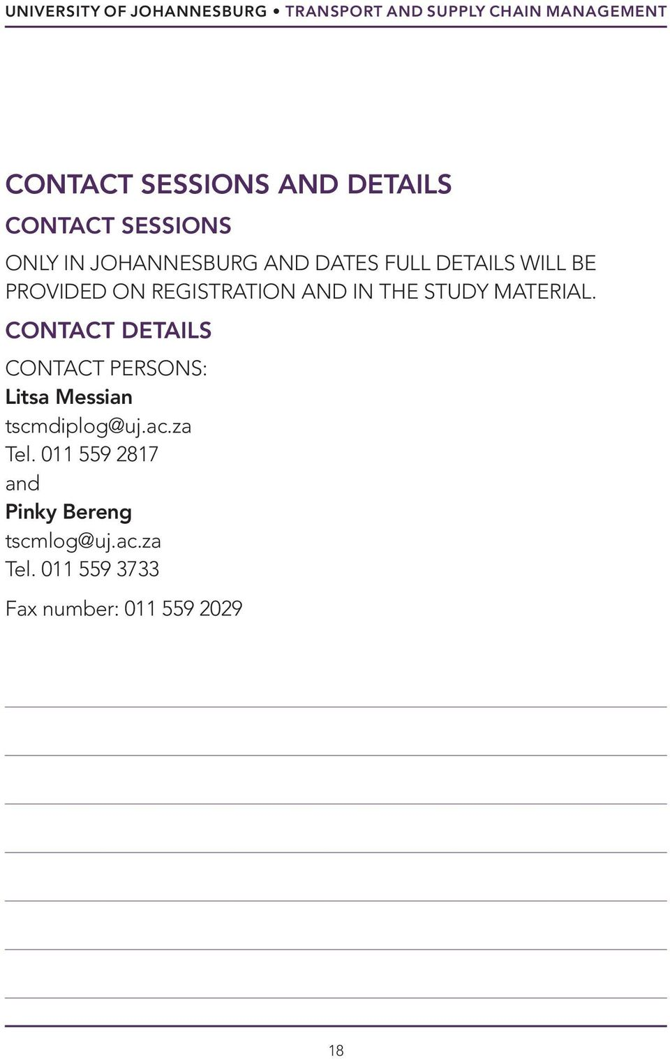 AND IN THE STUDY MATERIAL. CONTACT DETAILS CONTACT PERSONS: Litsa Messian tscmdiplog@uj.ac.