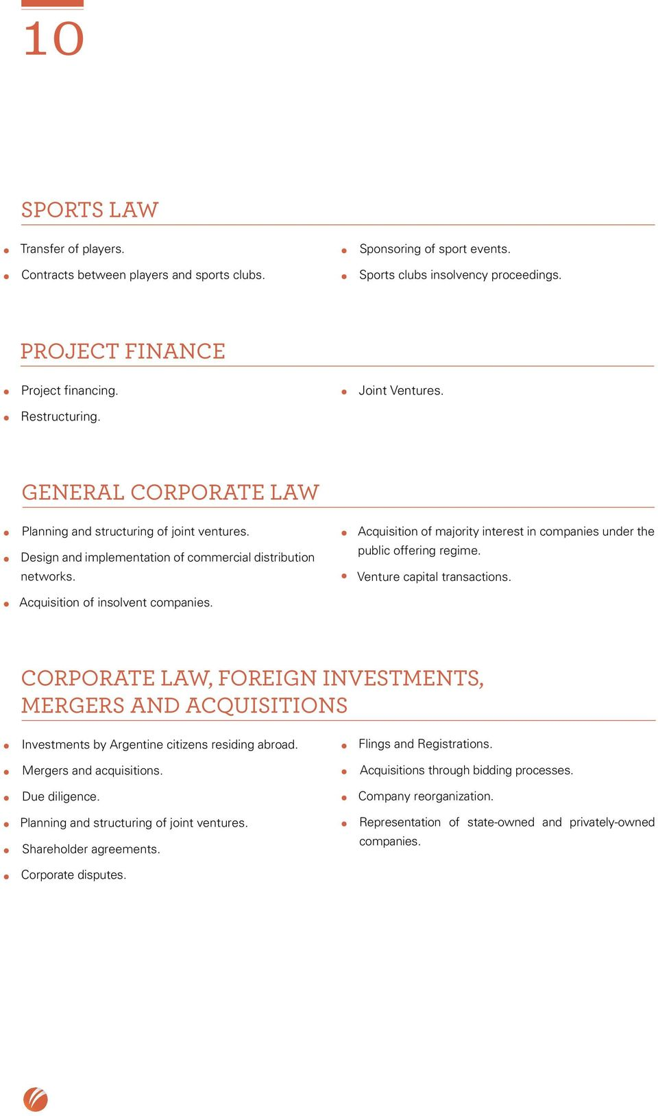 Acquisition of majority interest in companies under the public offering regime. Venture capital transactions. Acquisition of insolvent companies.