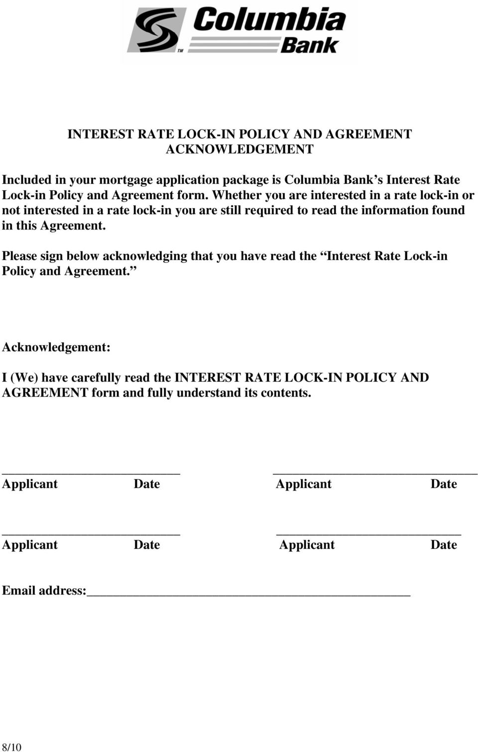 Whether you are interested in a rate lock-in or not interested in a rate lock-in you are still required to read the information found in this Agreement.