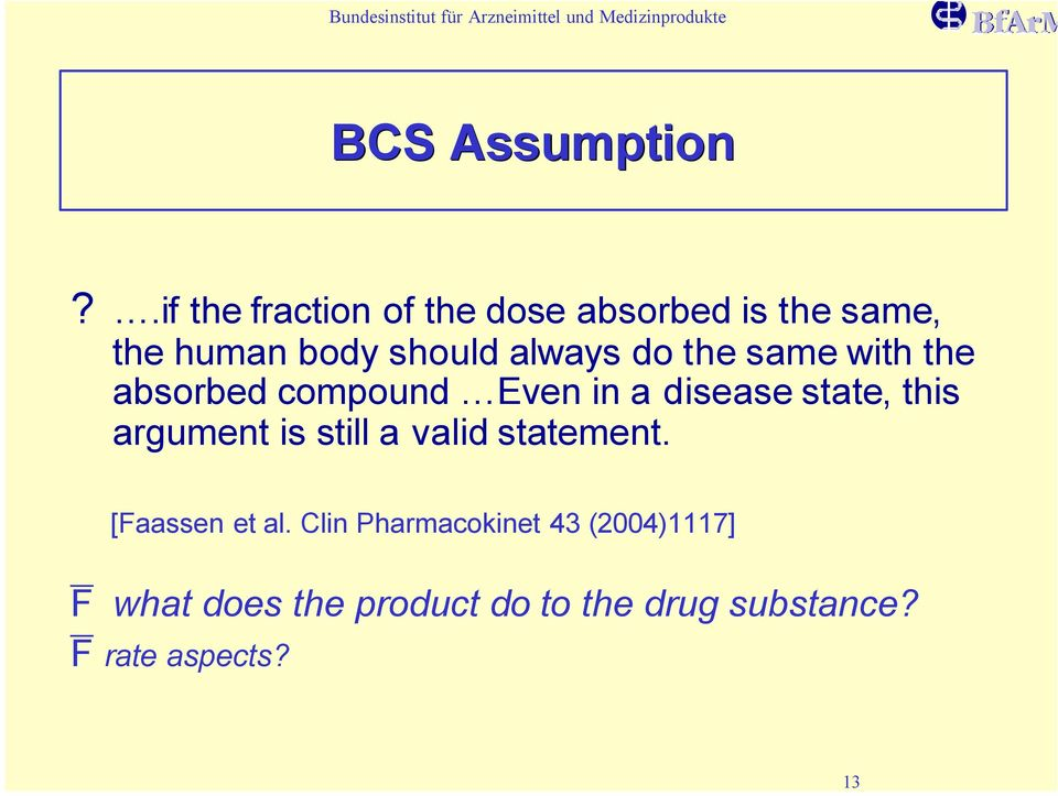 always do the same with the absorbed compound Even in a disease state, this