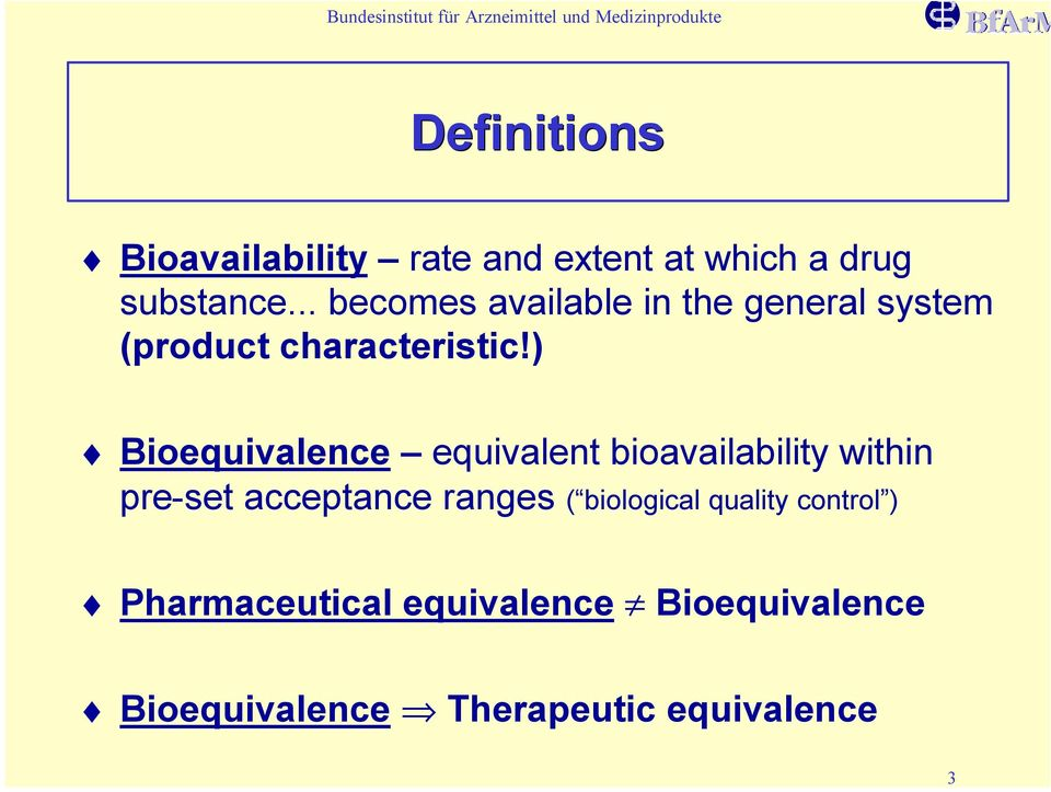 ) Bioequivalence equivalent bioavailability within pre-set acceptance ranges (
