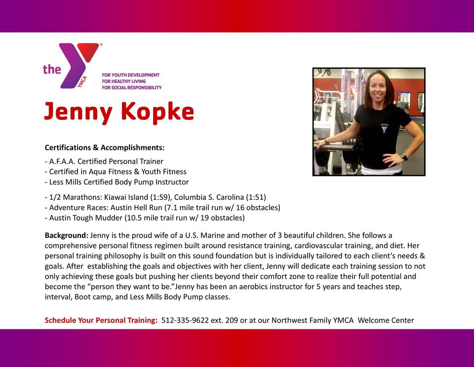 Marine and mother of 3 beautiful children. She follows a comprehensive personal fitness regimen built around resistance training, cardiovascular training, and diet.