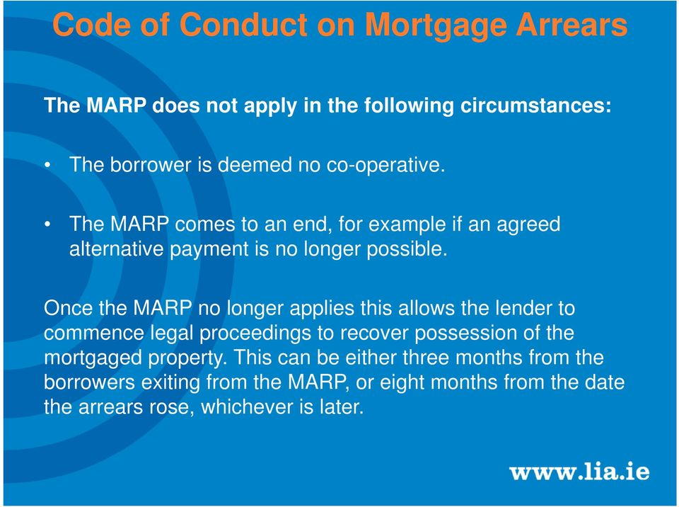 Once the MARP no longer applies this allows the lender to commence legal proceedings to recover possession of the mortgaged