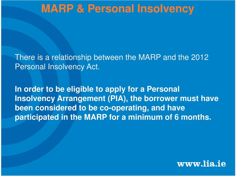 In order to be eligible to apply for a Personal Insolvency Arrangement