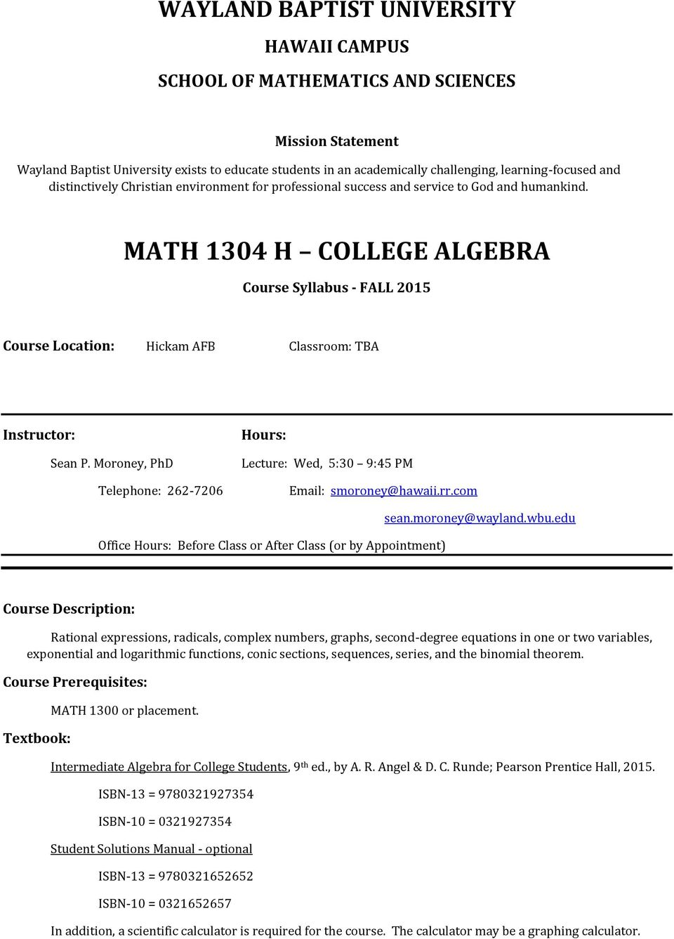 MATH 1304 H COLLEGE ALGEBRA Course Syllabus - FALL 2015 Course Location: Hickam AFB Classroom: TBA Instructor: Sean P.