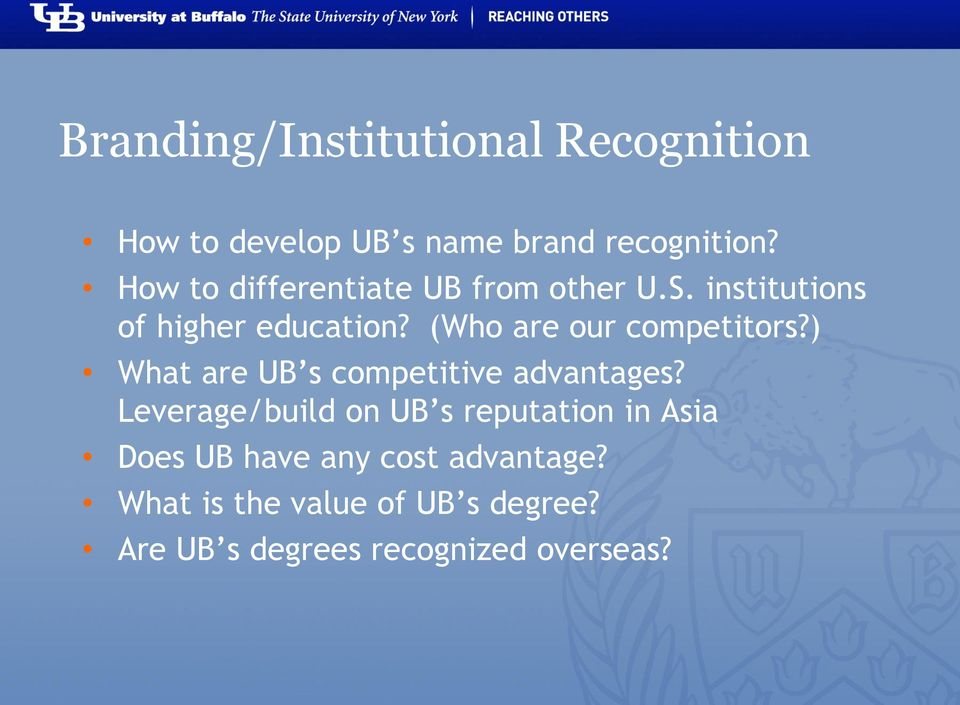 (Who are our competitors?) What are UB s competitive advantages?
