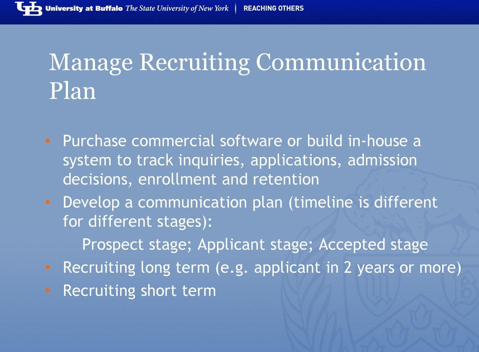 communication plan (timeline is different for different stages): Prospect stage; Applicant