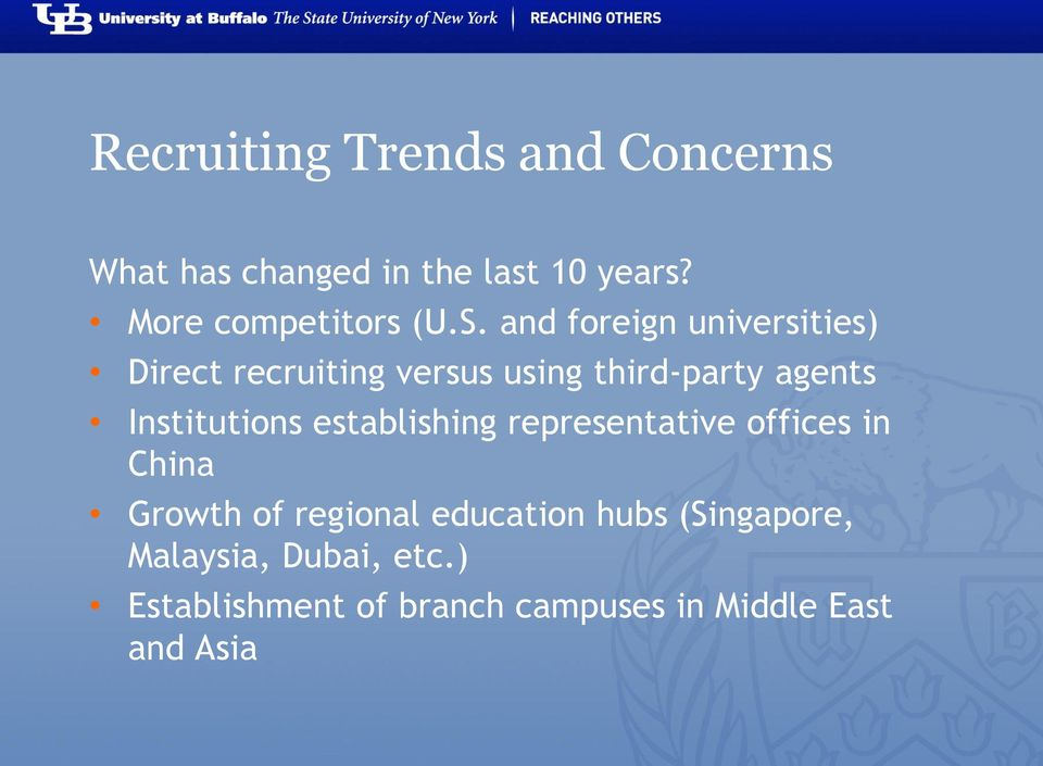 and foreign universities) Direct recruiting versus using third-party agents