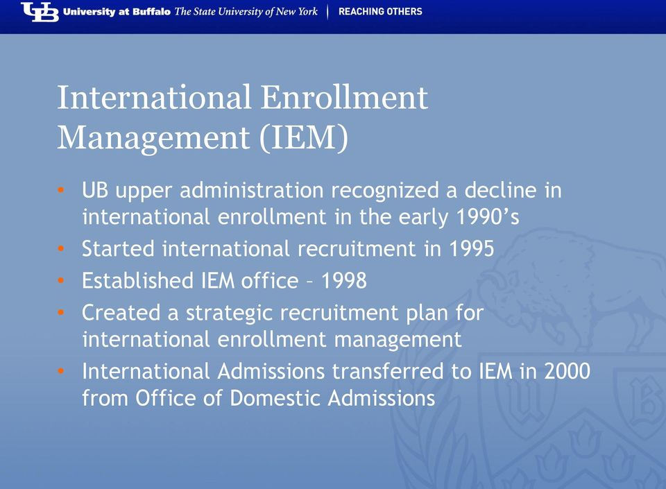 Established IEM office 1998 Created a strategic recruitment plan for international