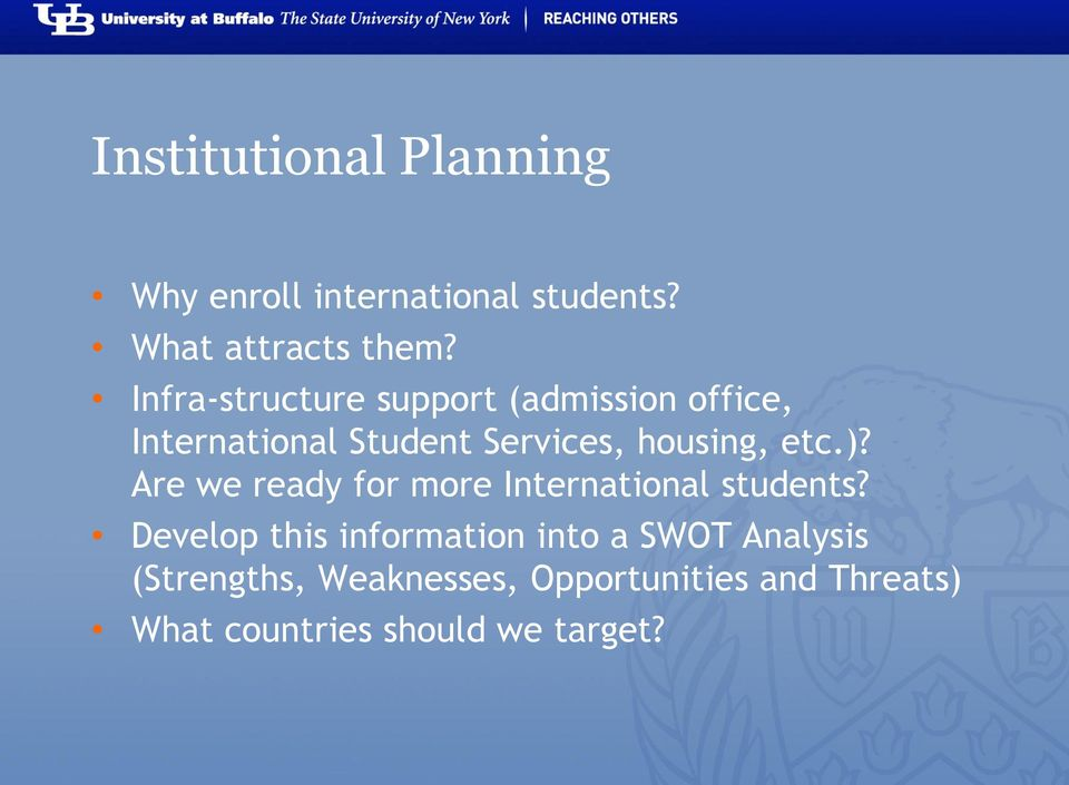 etc.)? Are we ready for more International students?