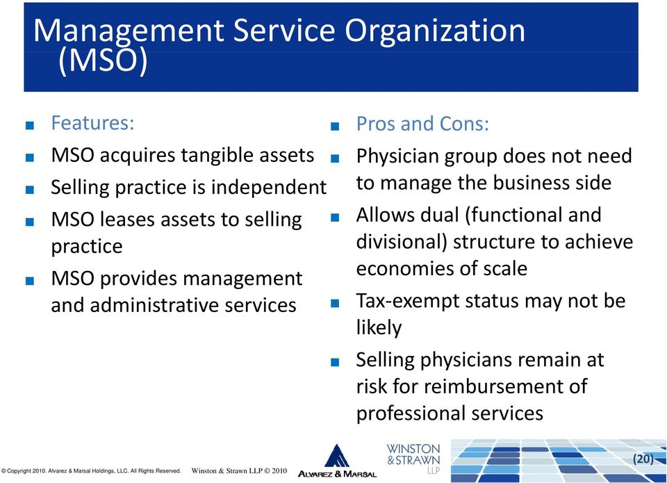 and practice divisional) structure to achieve MSO provides management economies of scale and administrative services