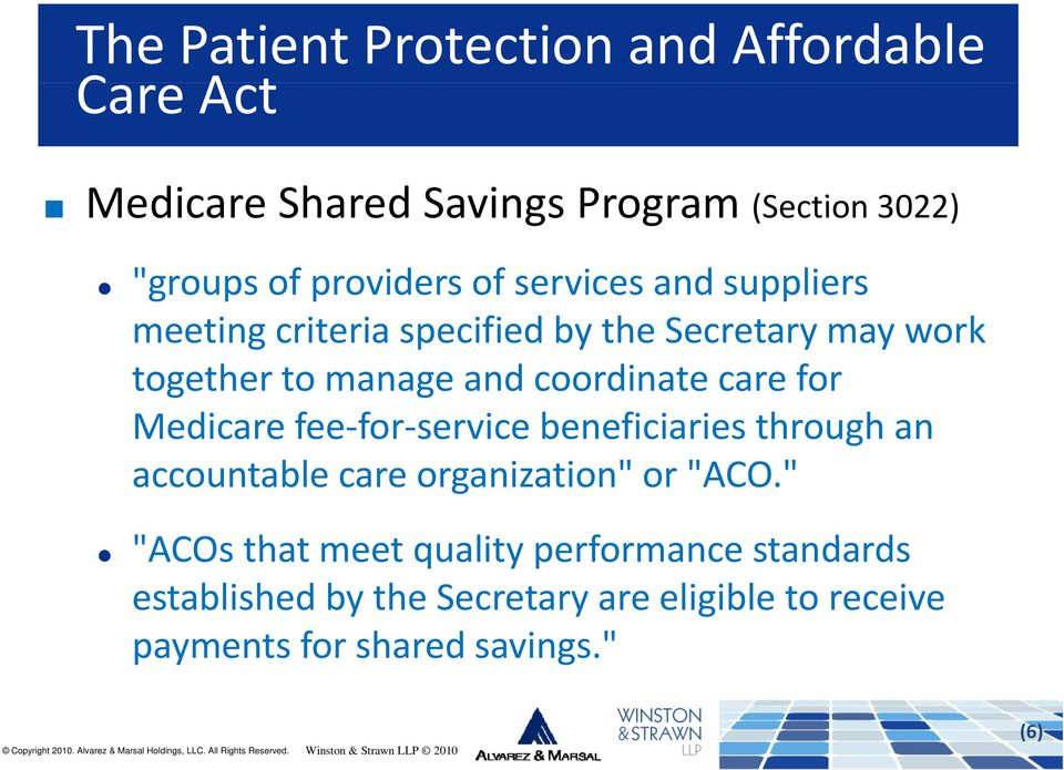 "for Medicare fee for service for beneficiaries through an accountable care organization"" or ""ACO."