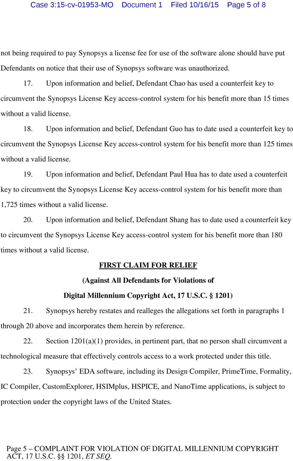 Upon information and belief, Defendant Chao has used a counterfeit key to circumvent the Synopsys License Key access-control system for his benefit more than 15 times without a valid license. 18.