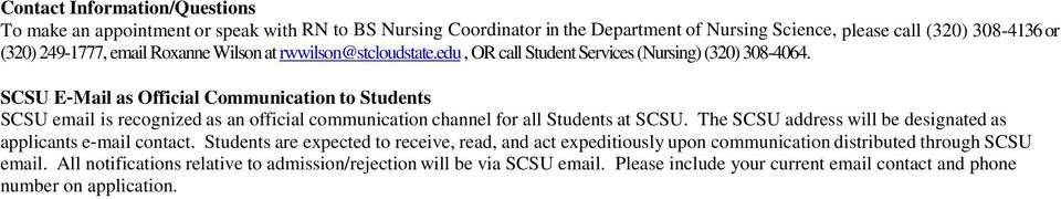 SCSU E Mail as Official Communication to Students SCSU email is recognized as an official communication channel for all Students at SCSU.