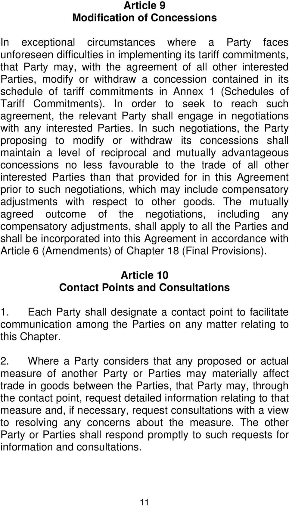 In order to seek to reach such agreement, the relevant Party shall engage in negotiations with any interested Parties.