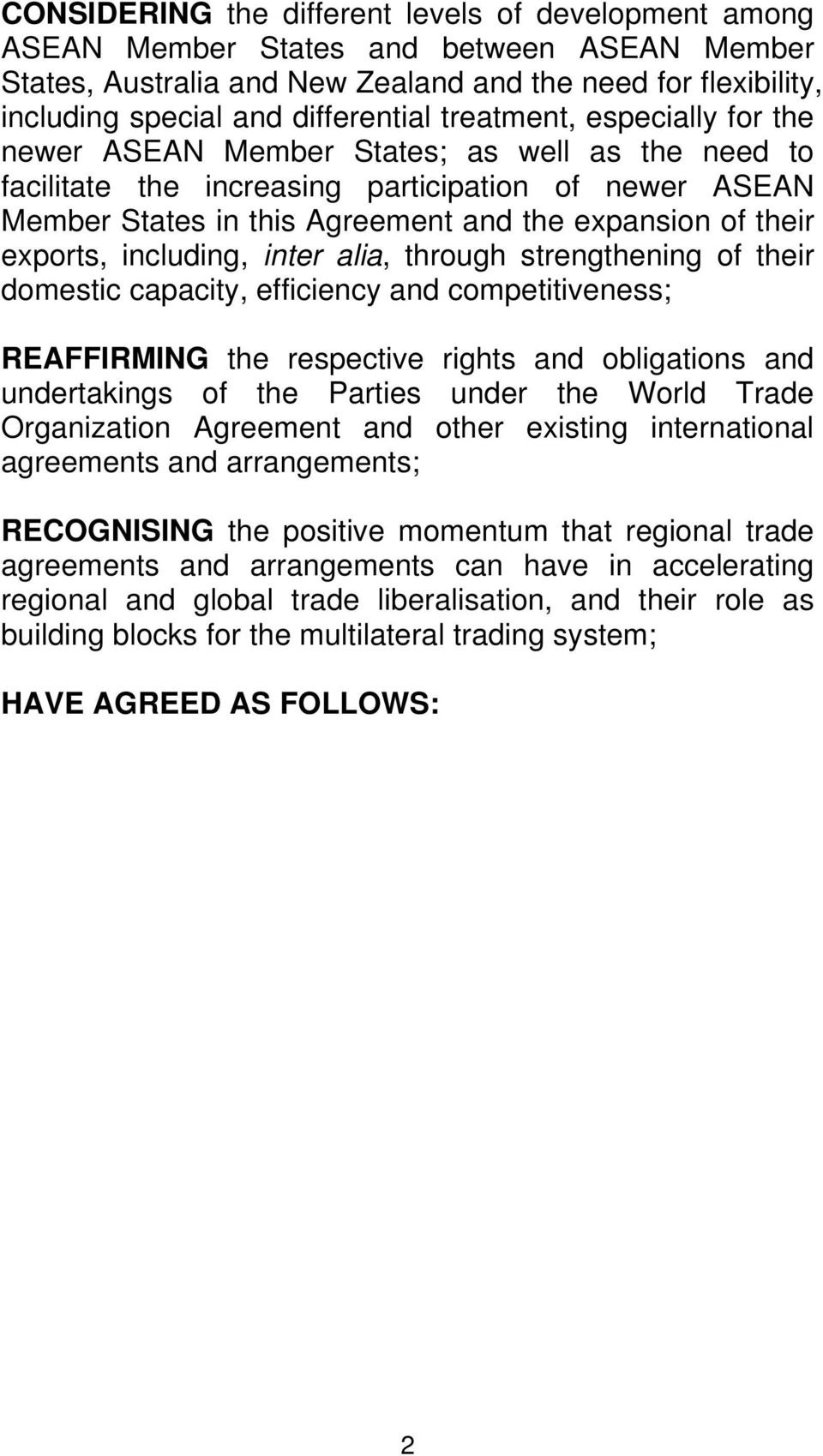 exports, including, inter alia, through strengthening of their domestic capacity, efficiency and competitiveness; REAFFIRMING the respective rights and obligations and undertakings of the Parties