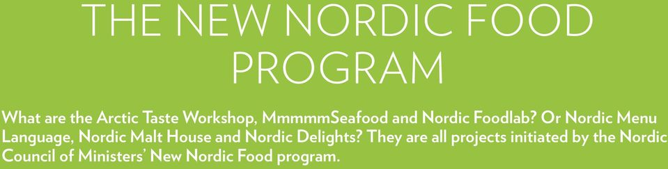 or nordic menu Language, nordic malt house and nordic delights?