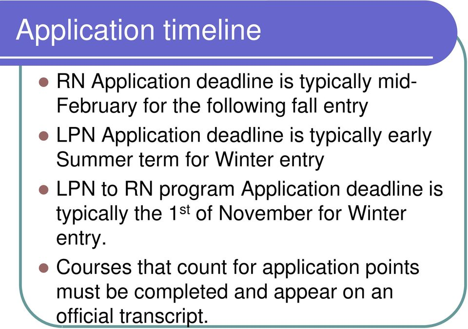 RN program Application deadline is typically the 1 st of November for Winter entry.