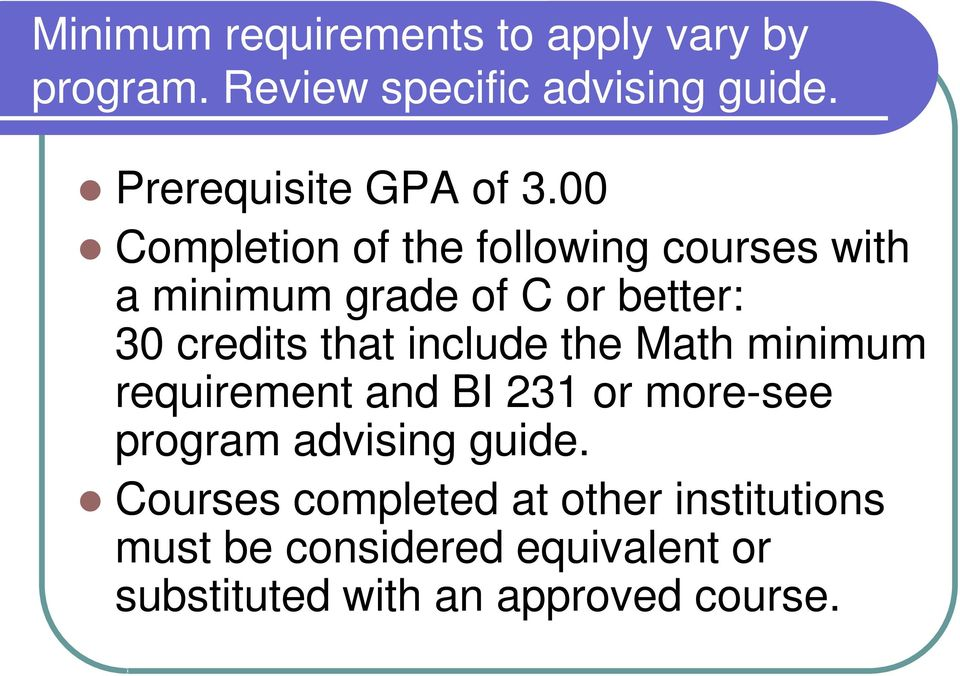 00 Completion of the following courses with a minimum grade of C or better: 30 credits that