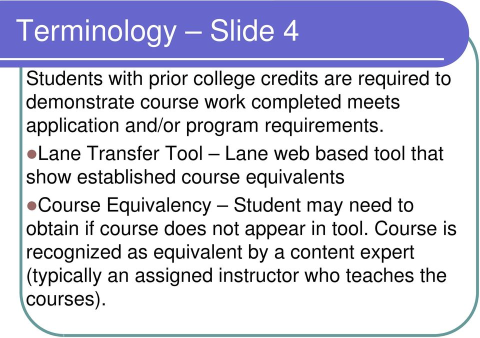 Lane Transfer Tool Lane web based tool that show established course equivalents Course Equivalency Student