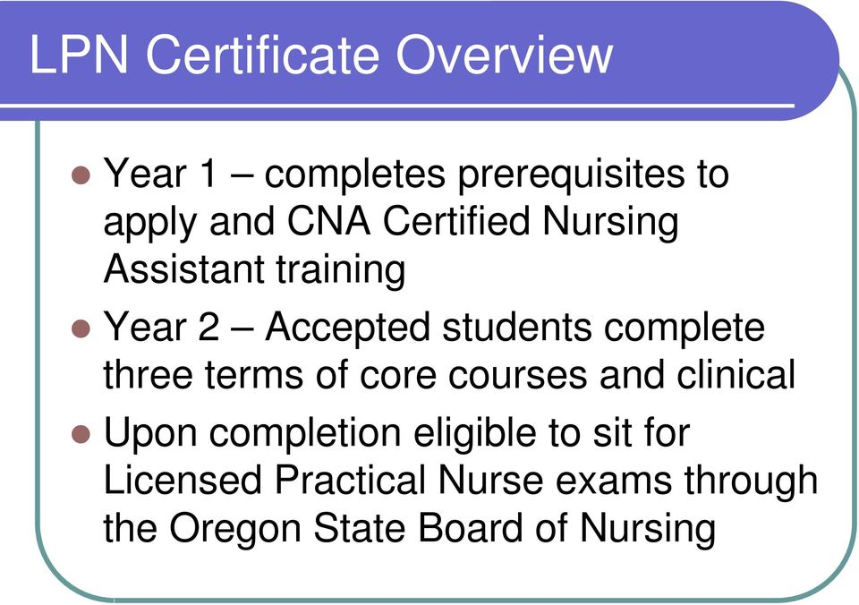 three terms of core courses and clinical Upon completion eligible to sit