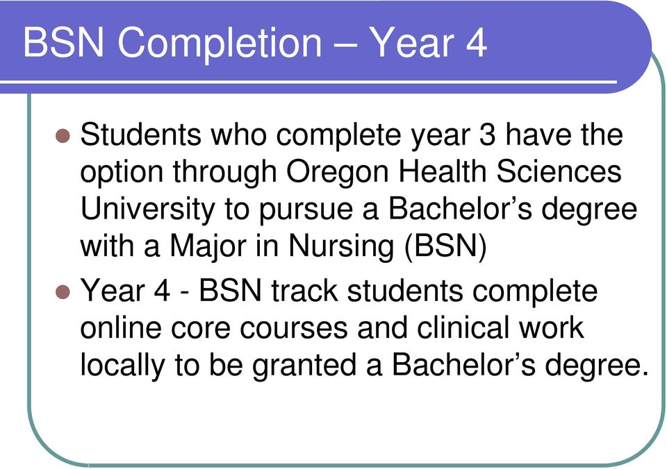 with a Major in Nursing (BSN) Year 4 - BSN track students complete