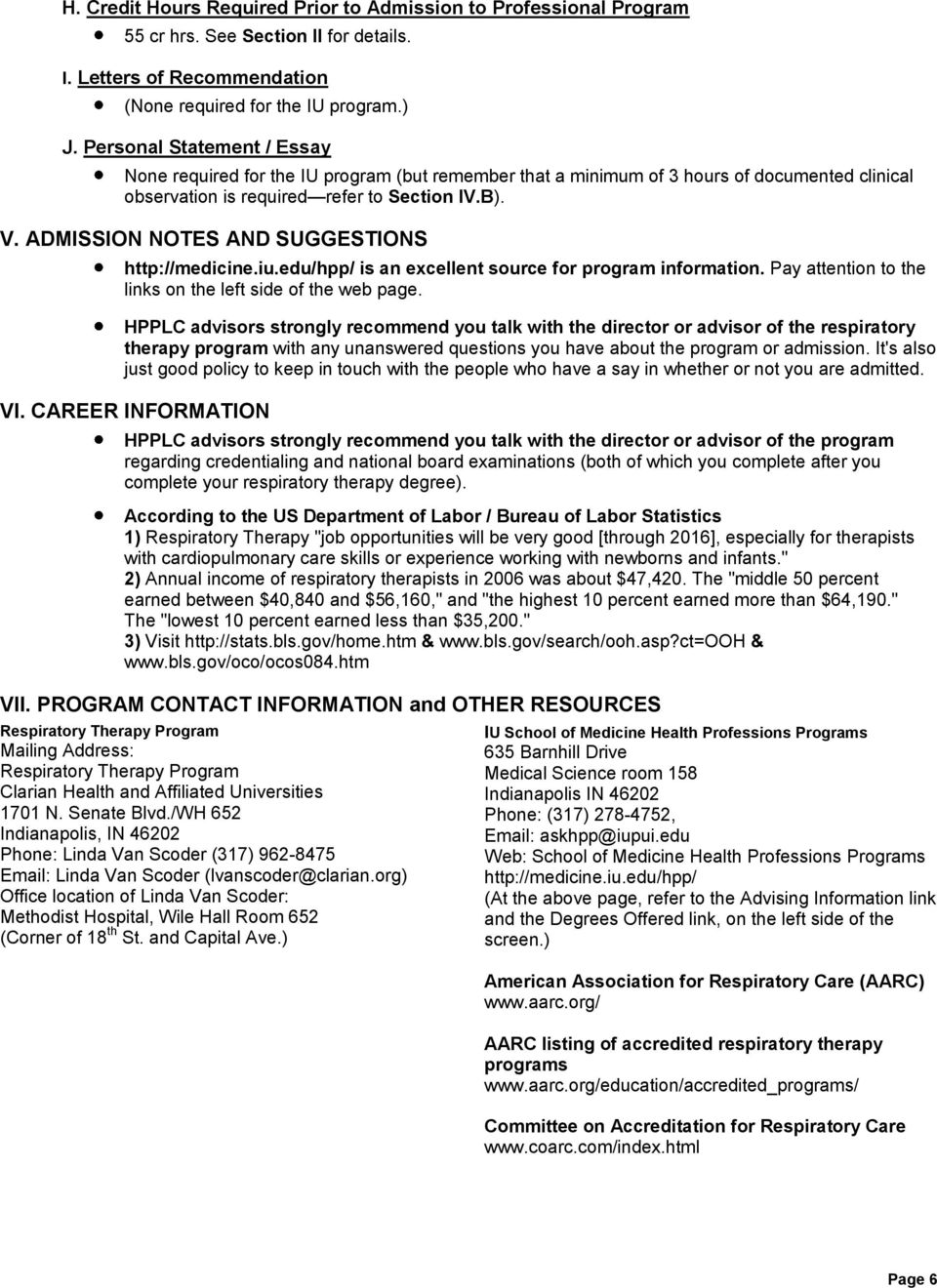 ADMISSION NOTES AND SUGGESTIONS http://medicine.iu.edu/hpp/ is an excellent source for program information. Pay attention to the links on the left side of the web page.