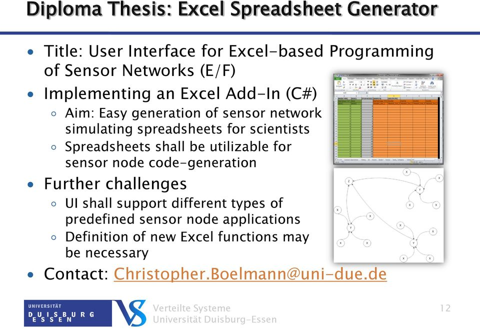 Spreadsheets shall be utilizable for sensor node code-generation Further challenges UI shall support different types of