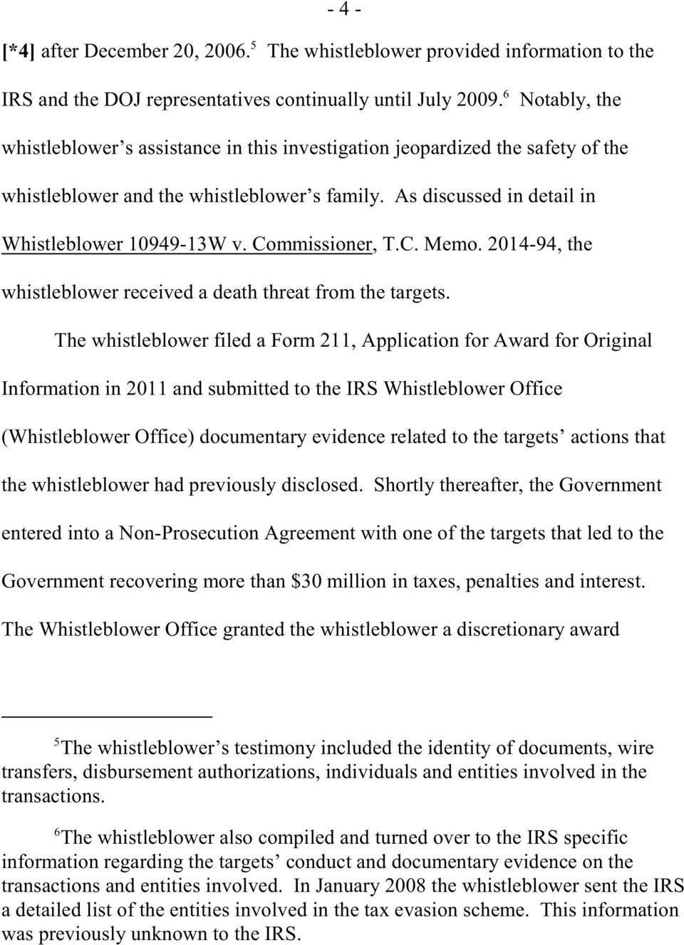 Commissioner, T.C. Memo. 2014-94, the whistleblower received a death threat from the targets.
