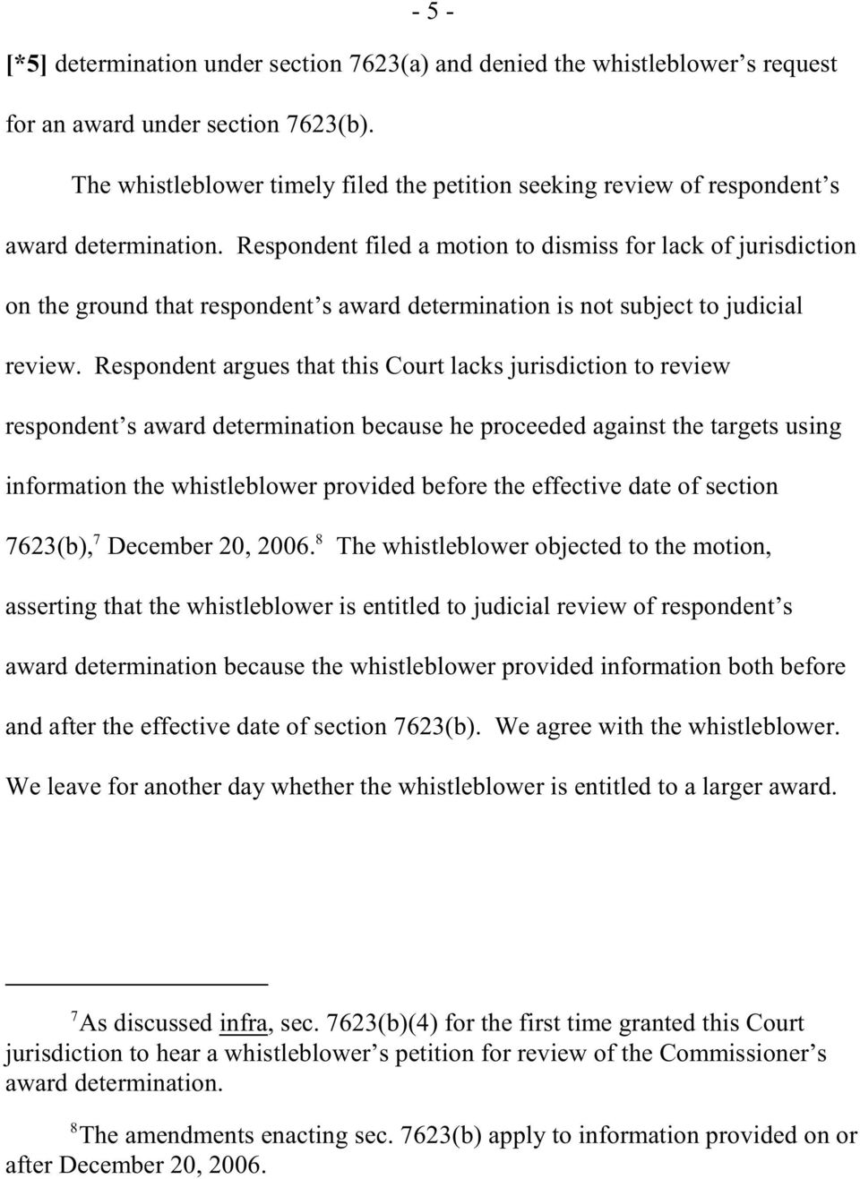 Respondent filed a motion to dismiss for lack of jurisdiction on the ground that respondent s award determination is not subject to judicial review.