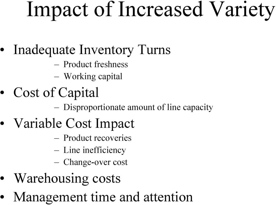 of line capacity Variable Cost Impact Product recoveries Line