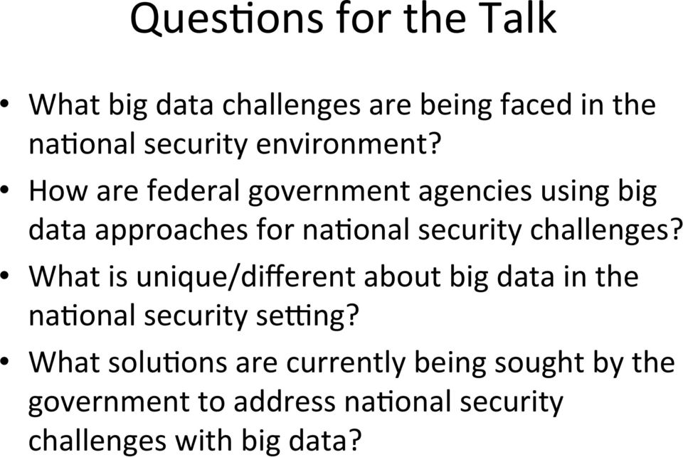 How are federal government agencies using big data approaches for na%onal security challenges?