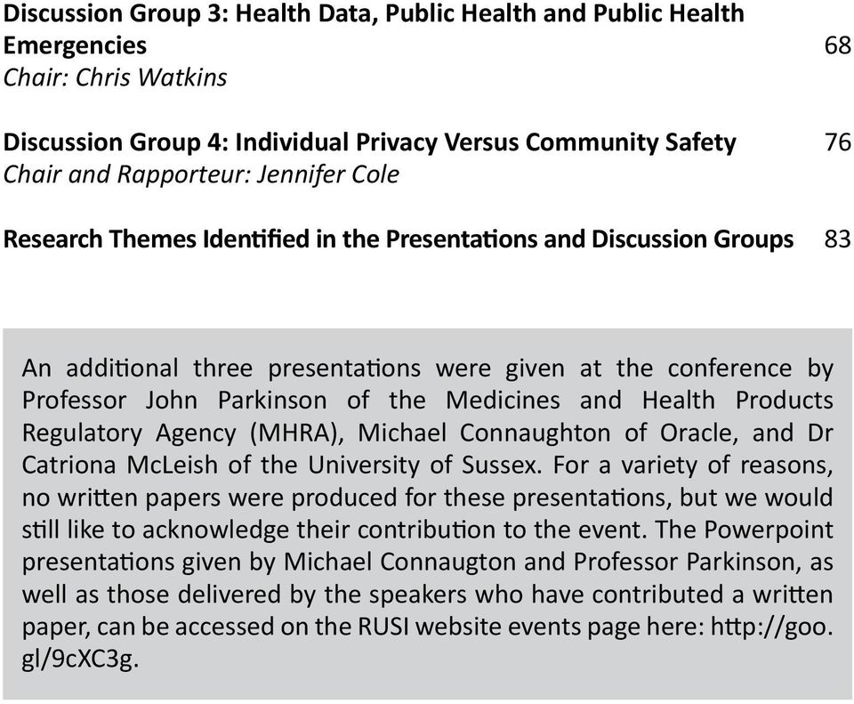Products Regulatory Agency (MHRA), Michael Connaughton of Oracle, and Dr Catriona McLeish of the University of Sussex.