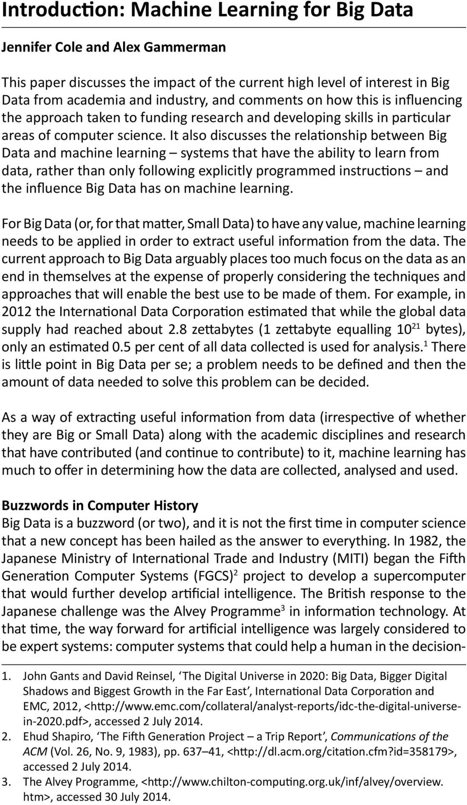 It also discusses the relationship between Big Data and machine learning systems that have the ability to learn from data, rather than only following explicitly programmed instructions and the