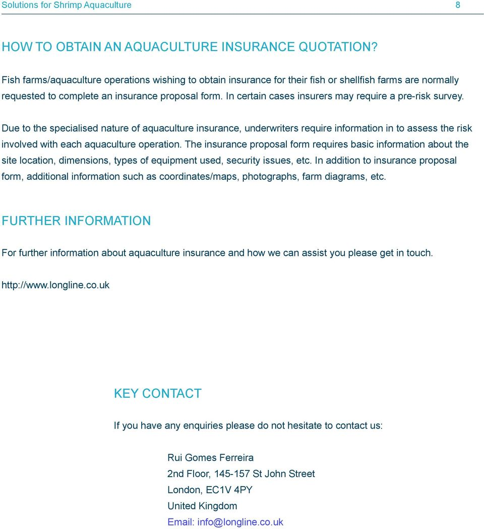 In certain cases insurers may require a pre-risk survey.