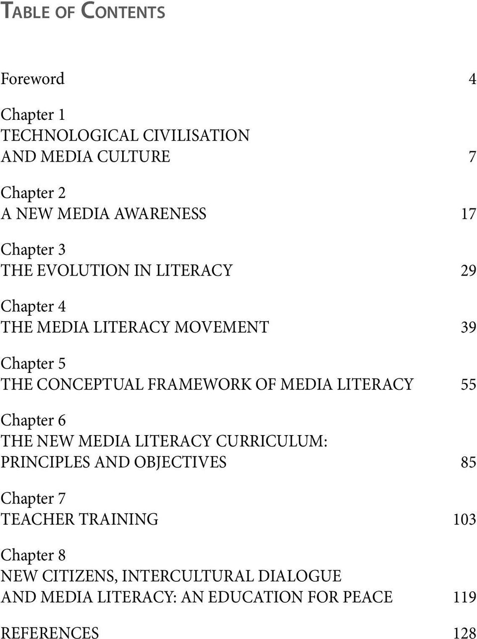 OF MEDIA LITERACY 55 Chapter 6 THE NEW MEDIA LITERACY CURRICULUM: PRINCIPLES AND OBJECTIVES 85 Chapter 7 TEACHER