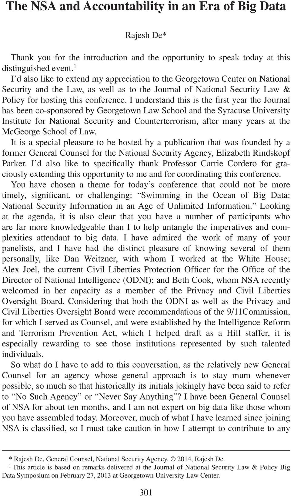 I understand this is the first year the Journal has been co-sponsored by Georgetown Law School and the Syracuse University Institute for National Security and Counterterrorism, after many years at
